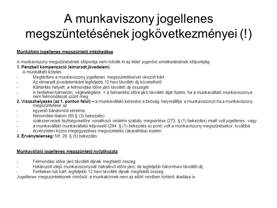 A munkaviszony jogellenes megszüntetésének jogkövetkezményei (!) Munkáltató jogellenes megszüntető intézkedése A munkaviszony megszűnésének időpontja