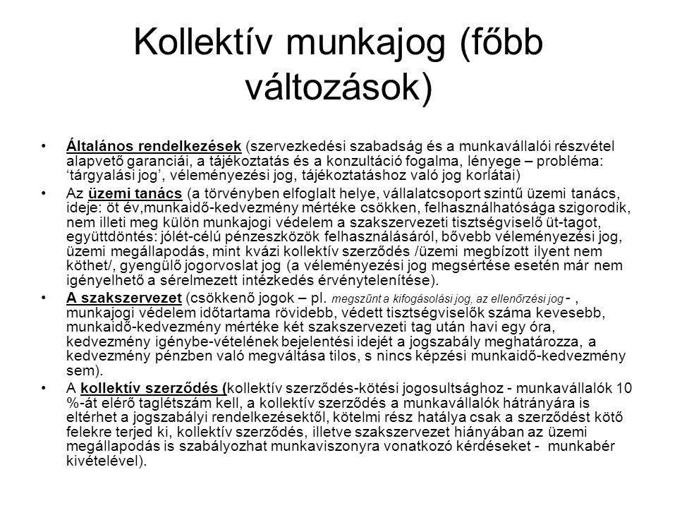 Kollektív munkajog (főbb változások) •Általános rendelkezések (szervezkedési szabadság és a munkavállalói részvétel alapvető garanciái, a tájékoztatás