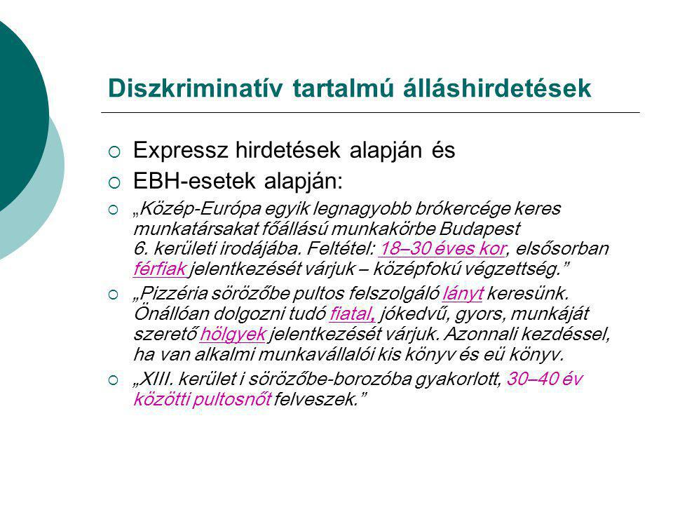 """Diszkriminatív tartalmú álláshirdetések  Expressz hirdetések alapján és  EBH-esetek alapján:  """"Közép-Európa egyik legnagyobb brókercége keres munka"""