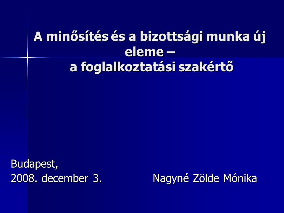 A minősítés és a bizottsági munka új eleme – a foglalkoztatási szakértő Budapest, 2008.