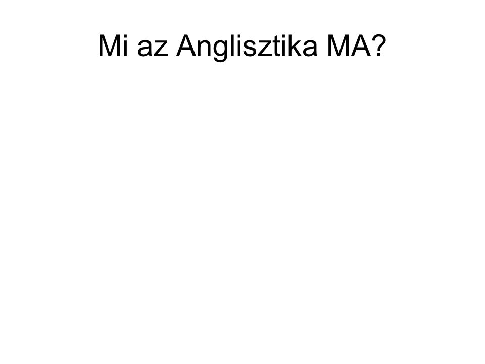 Mi az Anglisztika MA