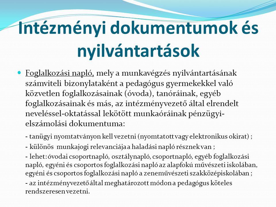 Intézményi dokumentumok és nyilvántartások  Foglalkozási napló, mely a munkavégzés nyilvántartásának számviteli bizonylataként a pedagógus gyermekekk