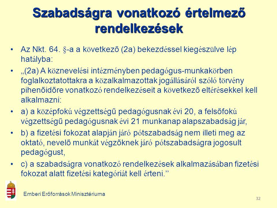 32 Szabadságra vonatkozó értelmező rendelkezések •Az Nkt.