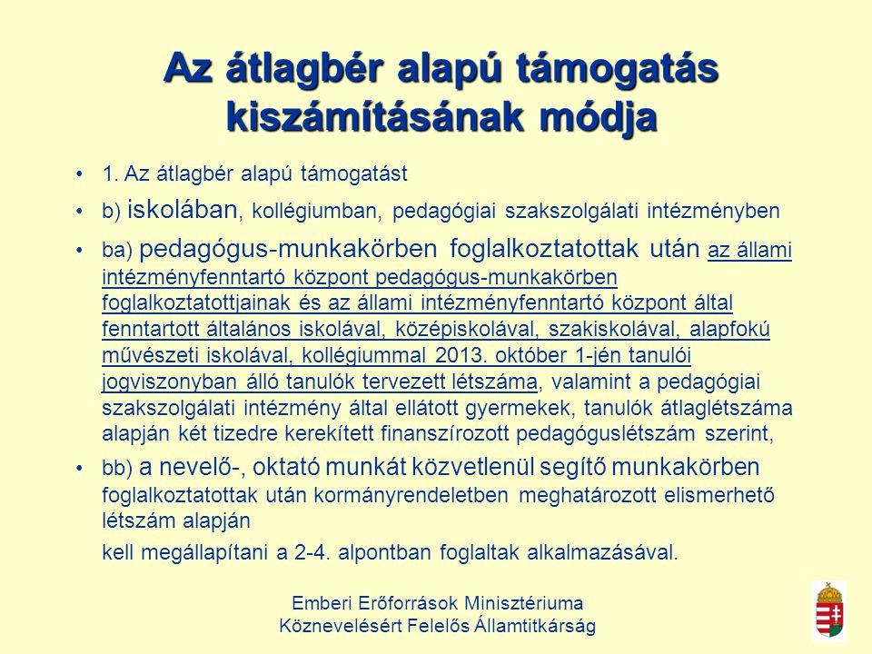Emberi Erőforrások Minisztériuma Köznevelésért Felelős Államtitkárság További kérdések a foglalkoztatással kapcsolatban  Az átadás-átvételről szóló jogszabály vonatkozik-e a magániskolákra is.