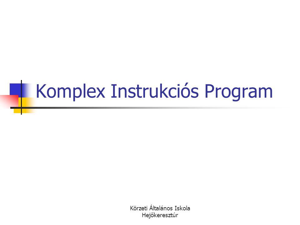 Körzeti Általános Iskola Hejőkeresztúr Komplex Instrukciós Program