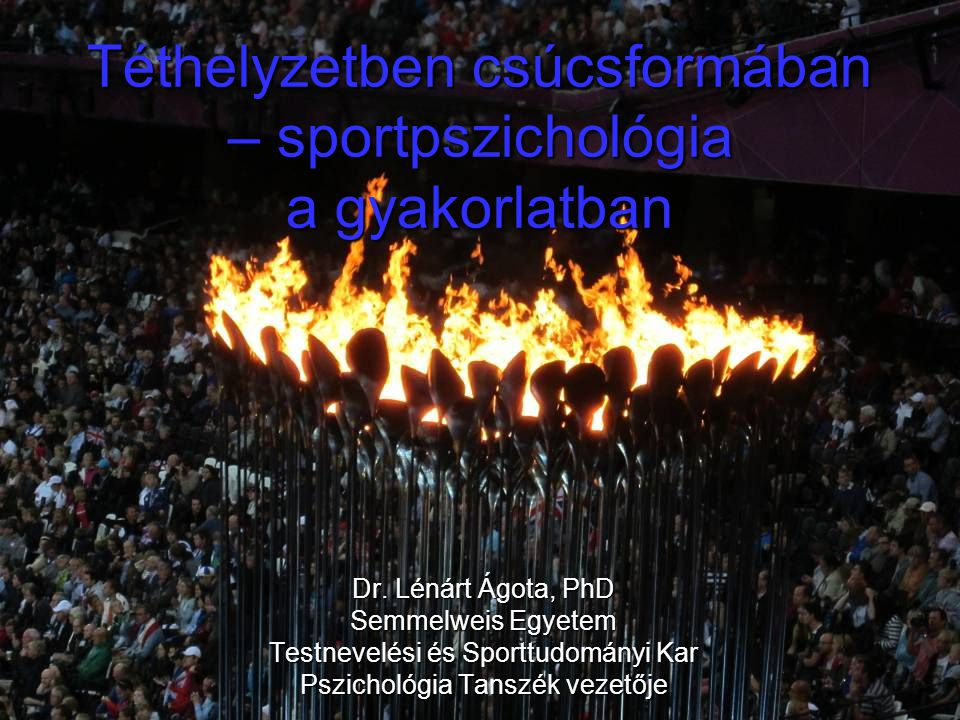 Téthelyzetben csúcsformában – sportpszichológia a gyakorlatban Dr.