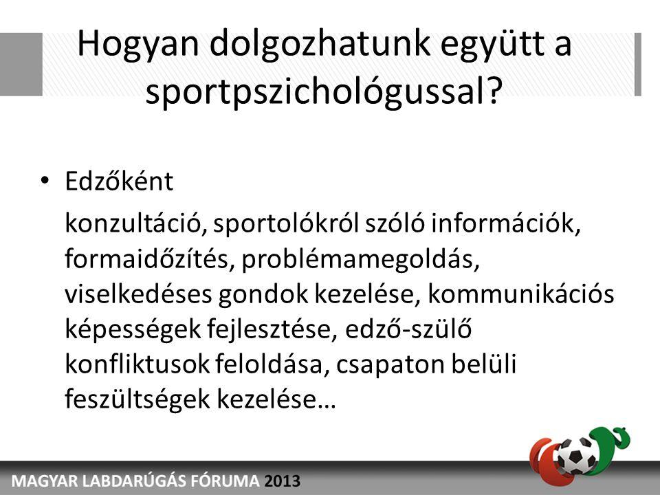 Hogyan dolgozhatunk együtt a sportpszichológussal.