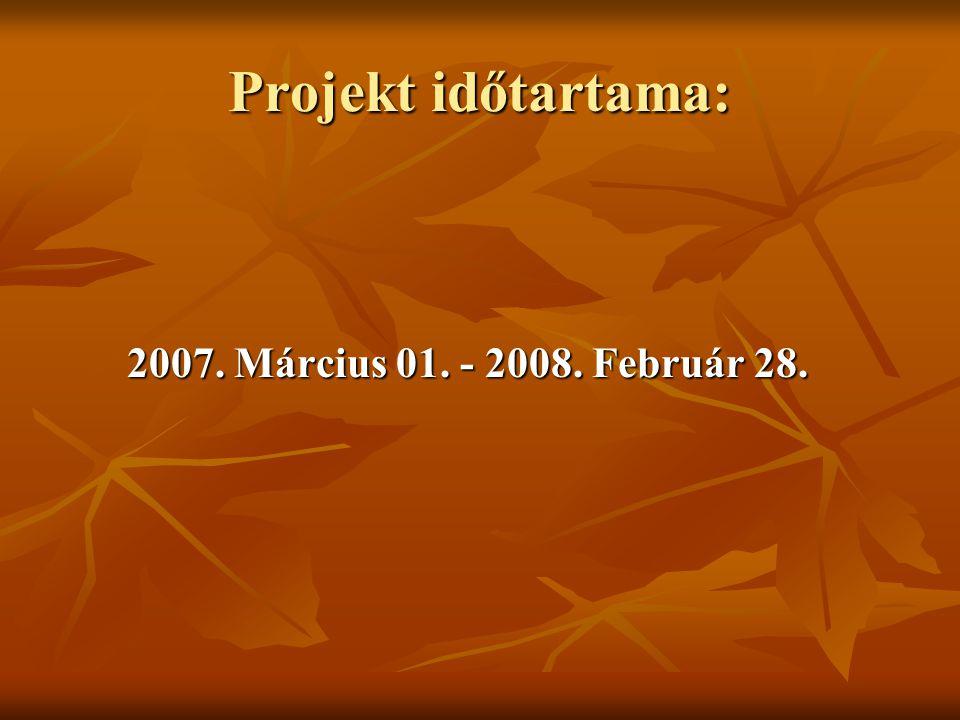 Projekt időtartama: 2007. Március 01. - 2008. Február 28.