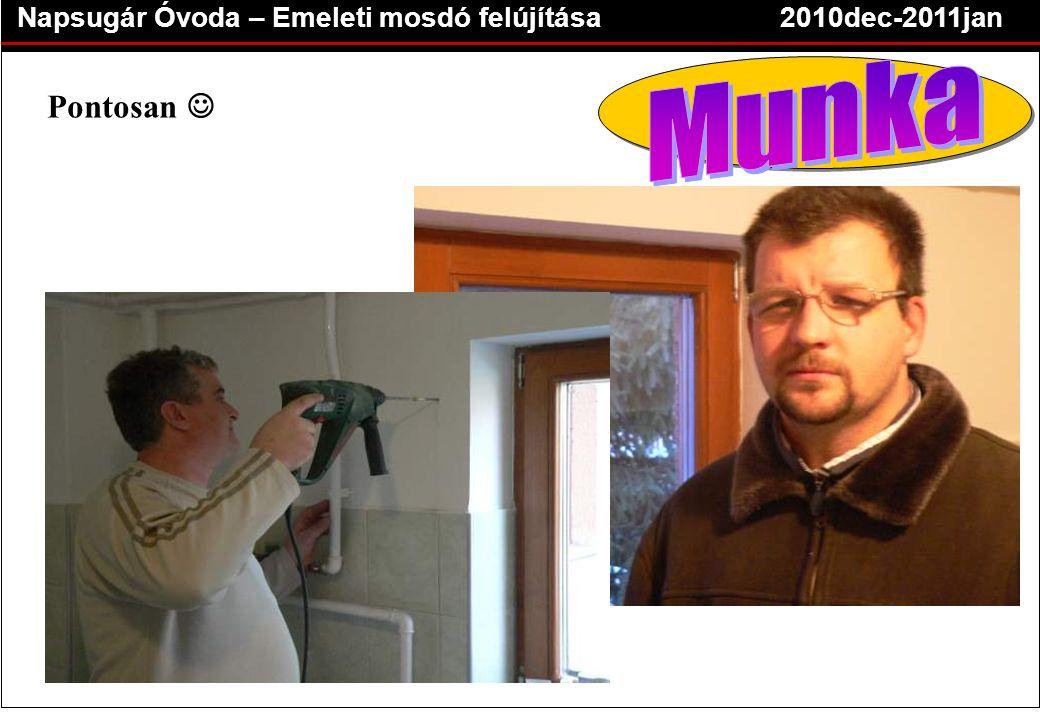 Napsugár Óvoda – Emeleti mosdó felújítása2010dec-2011jan Pontosan 