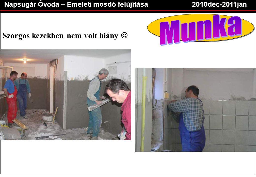 Napsugár Óvoda – Emeleti mosdó felújítása2010dec-2011jan Szorgos kezekben nem volt hiány 