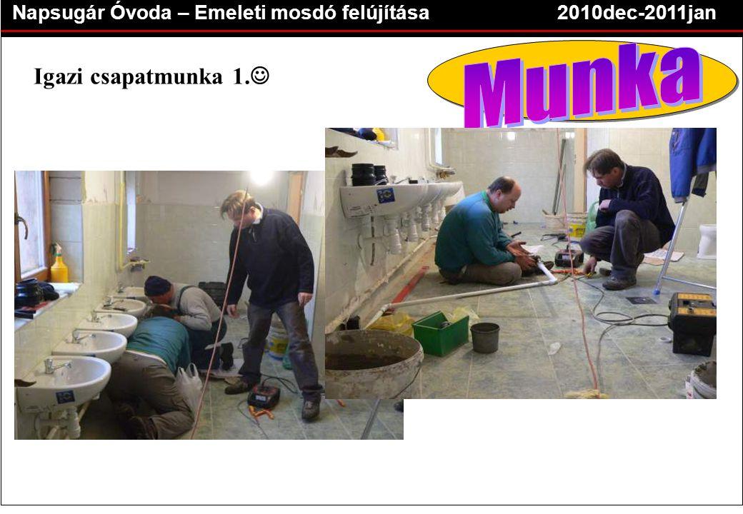 Napsugár Óvoda – Emeleti mosdó felújítása2010dec-2011jan Igazi csapatmunka 1. 