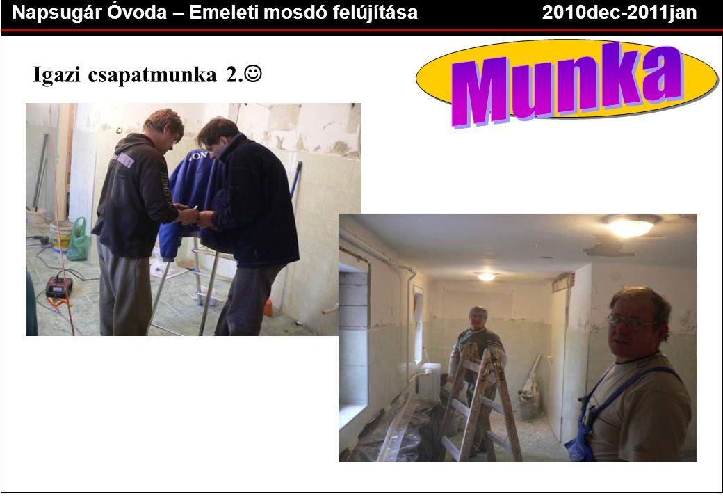 Napsugár Óvoda – Emeleti mosdó felújítása2010dec-2011jan Igazi csapatmunka 2. 
