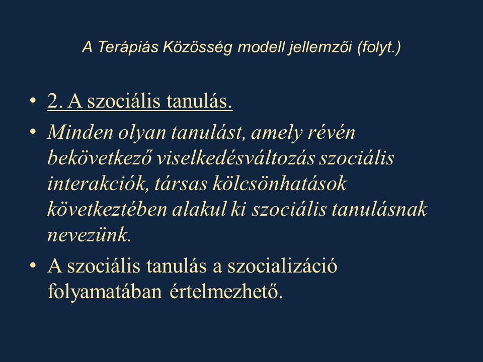 • 2.A szociális tanulás.