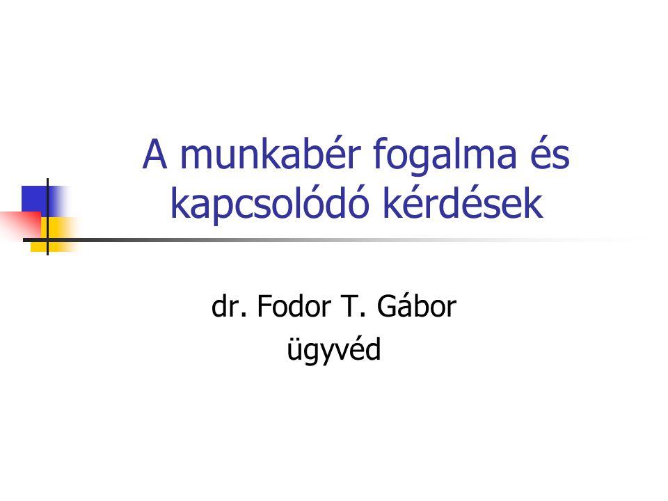 A munkabér fogalma és kapcsolódó kérdések dr. Fodor T. Gábor ügyvéd