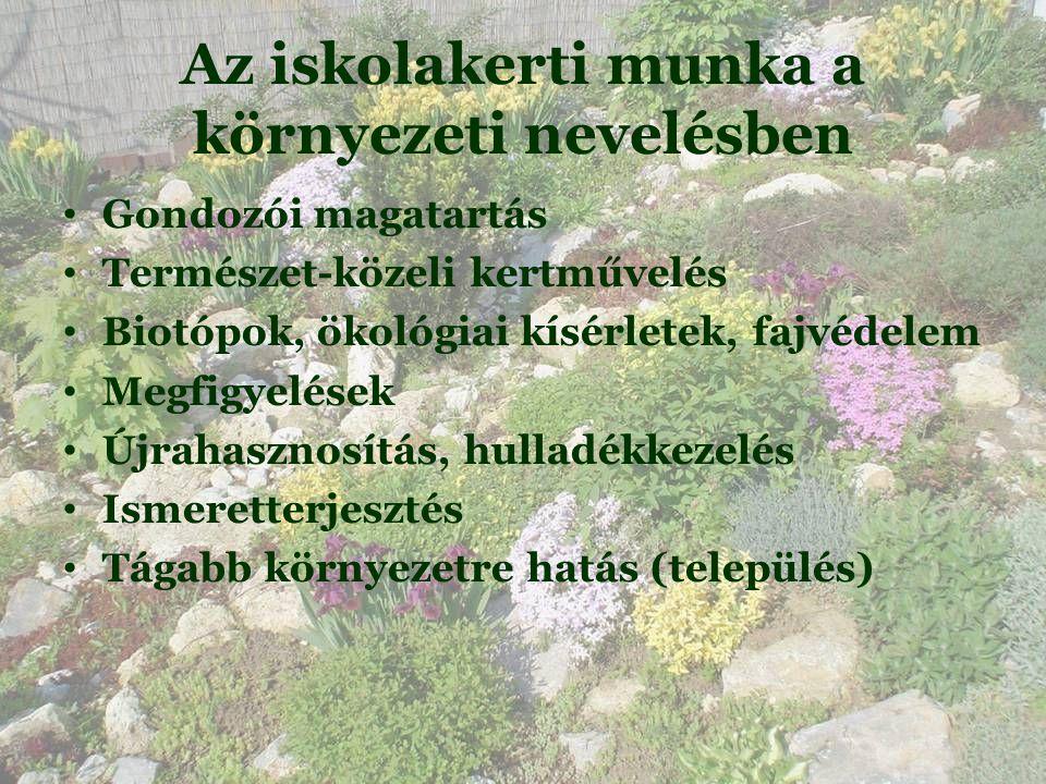 Az iskolakerti munka a környezeti nevelésben • Gondozói magatartás • Természet-közeli kertművelés • Biotópok, ökológiai kísérletek, fajvédelem • Megfigyelések • Újrahasznosítás, hulladékkezelés • Ismeretterjesztés • Tágabb környezetre hatás (település) 