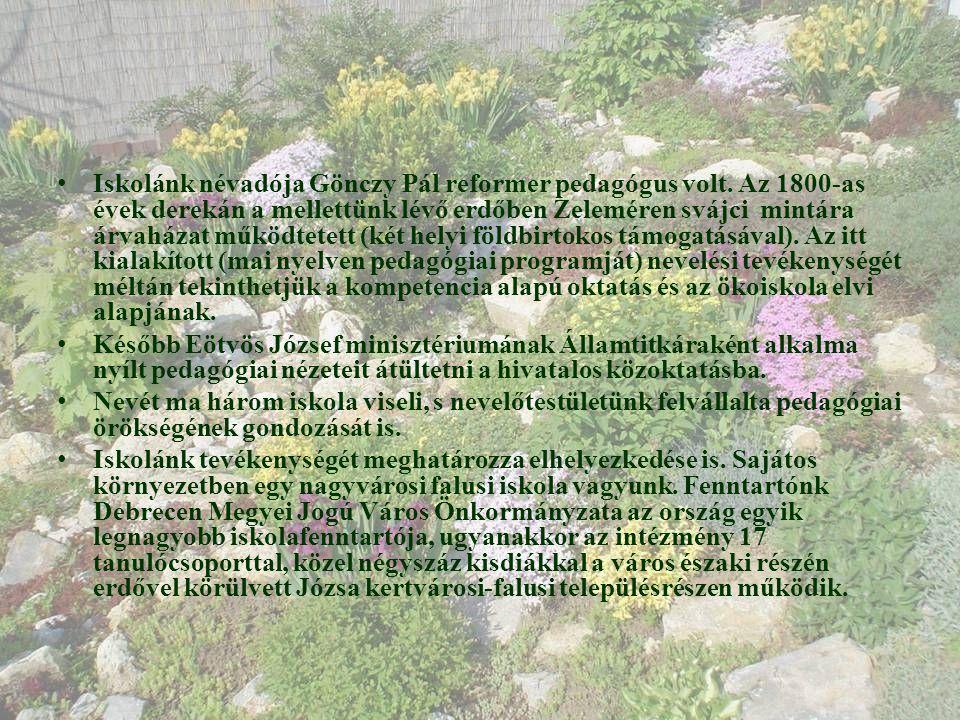 • Iskolánk névadója Gönczy Pál reformer pedagógus volt. Az 1800-as évek derekán a mellettünk lévő erdőben Zeleméren svájci mintára árvaházat működtete