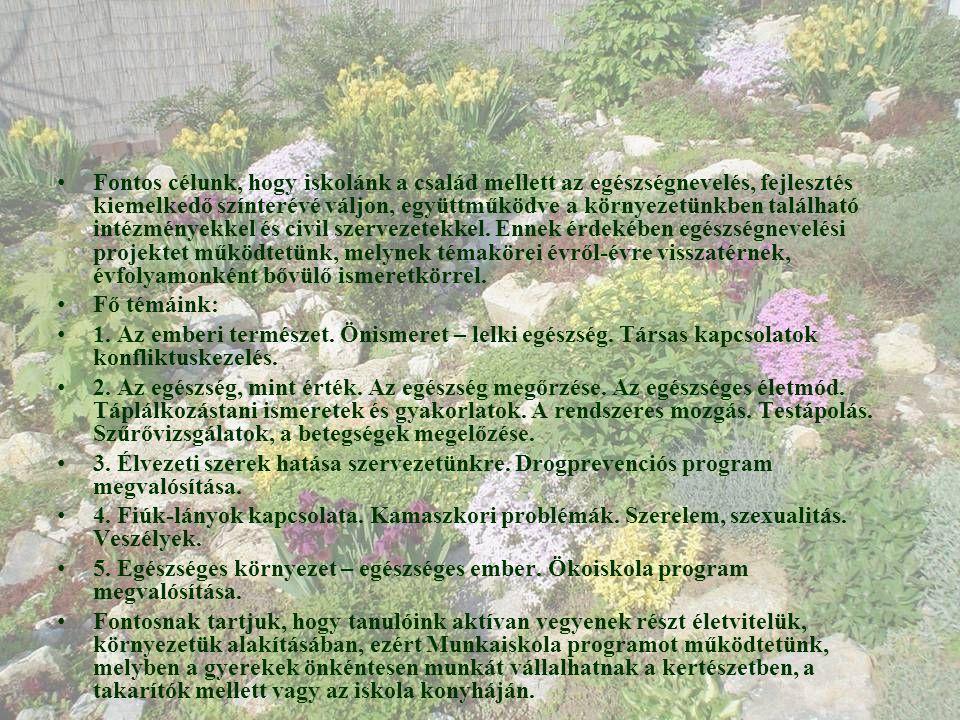 • Fontos célunk, hogy iskolánk a család mellett az egészségnevelés, fejlesztés kiemelkedő színterévé váljon, együttműködve a környezetünkben található