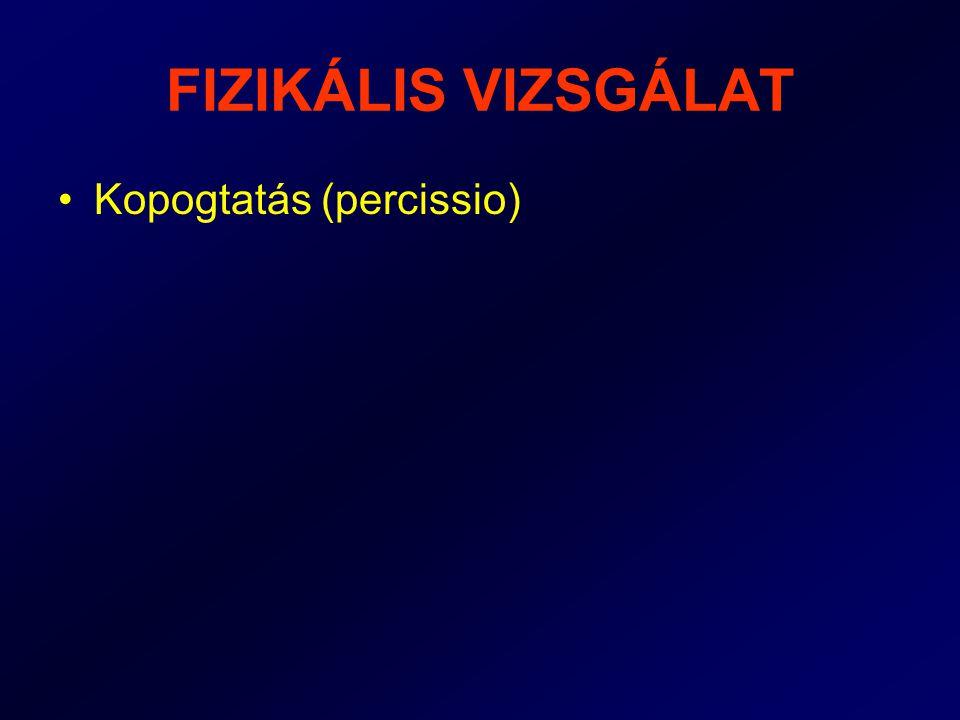 FIZIKÁLIS VIZSGÁLAT •Hallgatódzás (auscultatio)