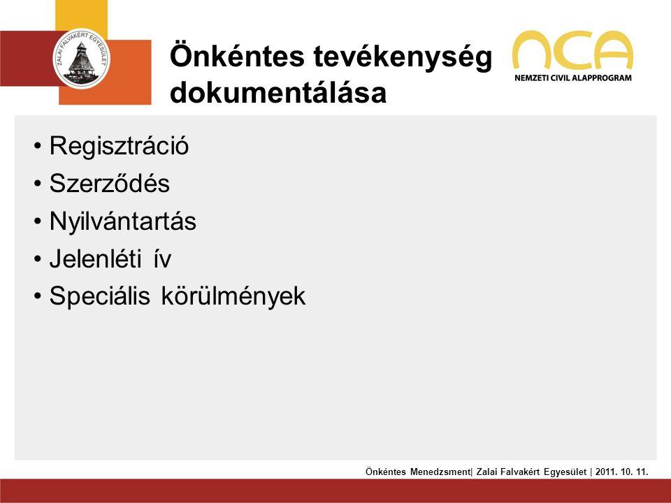 Önkéntes tevékenység dokumentálása • Regisztráció • Szerződés • Nyilvántartás • Jelenléti ív • Speciális körülmények Önkéntes Menedzsment| Zalai Falva