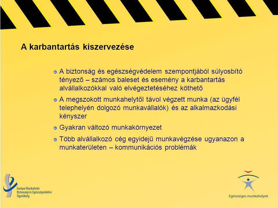 A karbantartás kiszervezése A biztonság és egészségvédelem szempontjából súlyosbító tényező – számos baleset és esemény a karbantartás alvállalkozókka