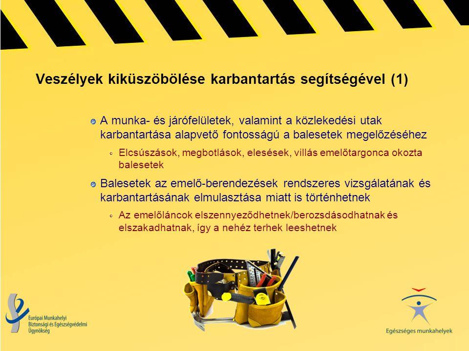 Veszélyek kiküszöbölése karbantartás segítségével (1) A munka- és járófelületek, valamint a közlekedési utak karbantartása alapvető fontosságú a bales