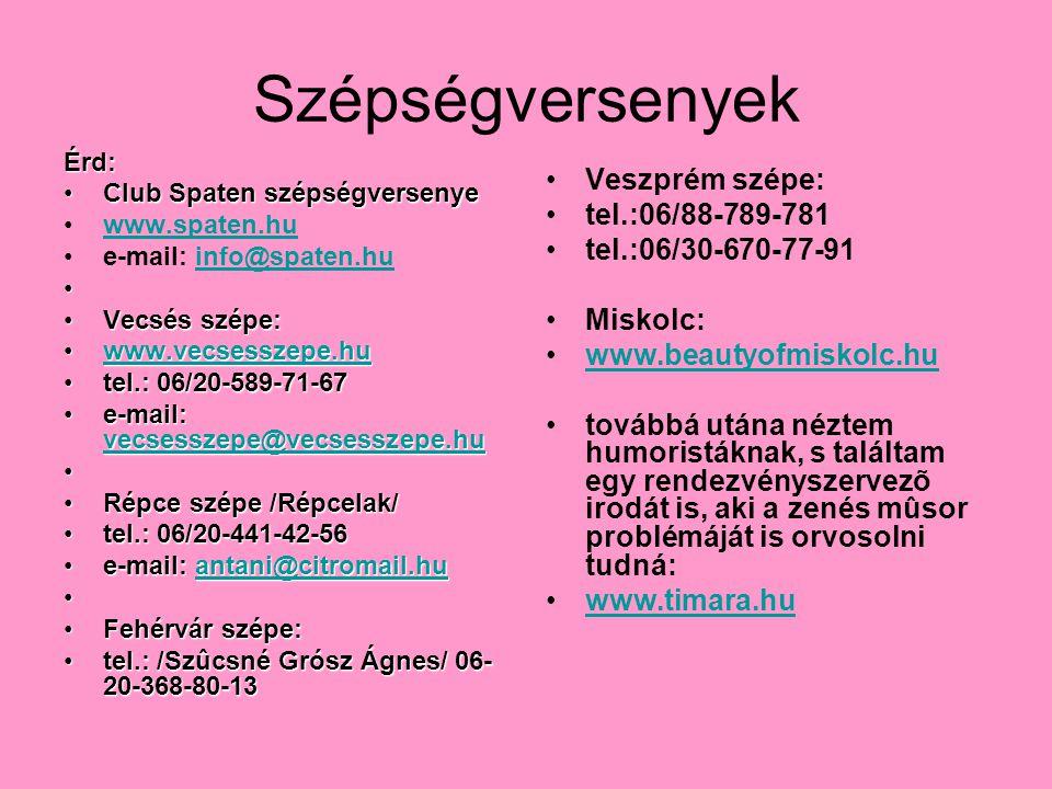 Szépségversenyek Érd: •Club Spaten szépségversenye •www.spaten.huwww.spaten.hu •e-mail: info@spaten.huinfo@spaten.hu • •Vecsés szépe: •www.vecsesszepe