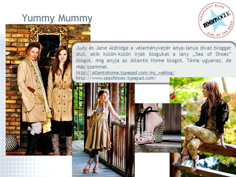 """Yummy Mummy Judy és Jane Aldridge a véleményvezér anya-lánya divat blogger duó, akik külön-külön írják blogukat a lány """"Sea of Shoes"""" blogot, míg anyj"""
