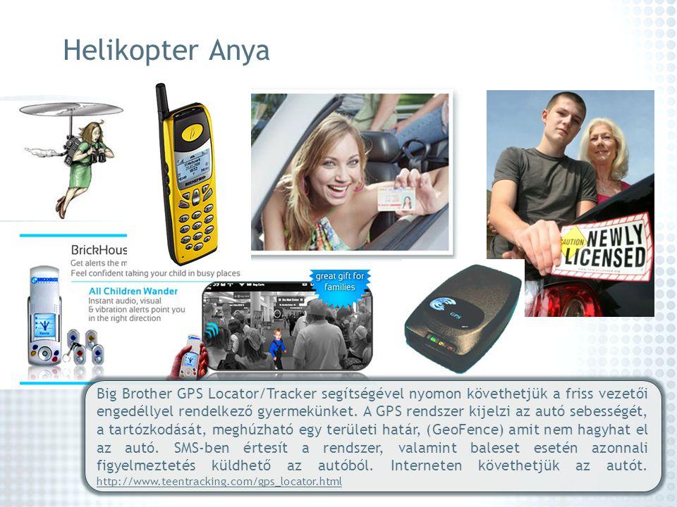 Helikopter Anya Big Brother GPS Locator/Tracker segítségével nyomon követhetjük a friss vezetői engedéllyel rendelkező gyermekünket. A GPS rendszer ki
