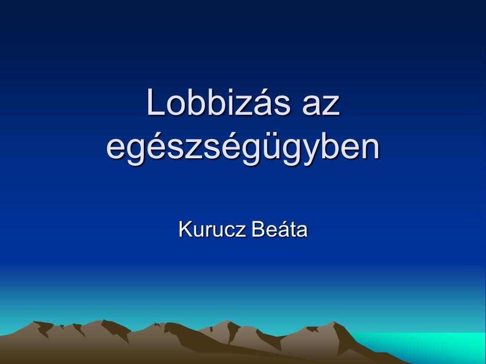 Lobbizás az egészségügyben Kurucz Beáta