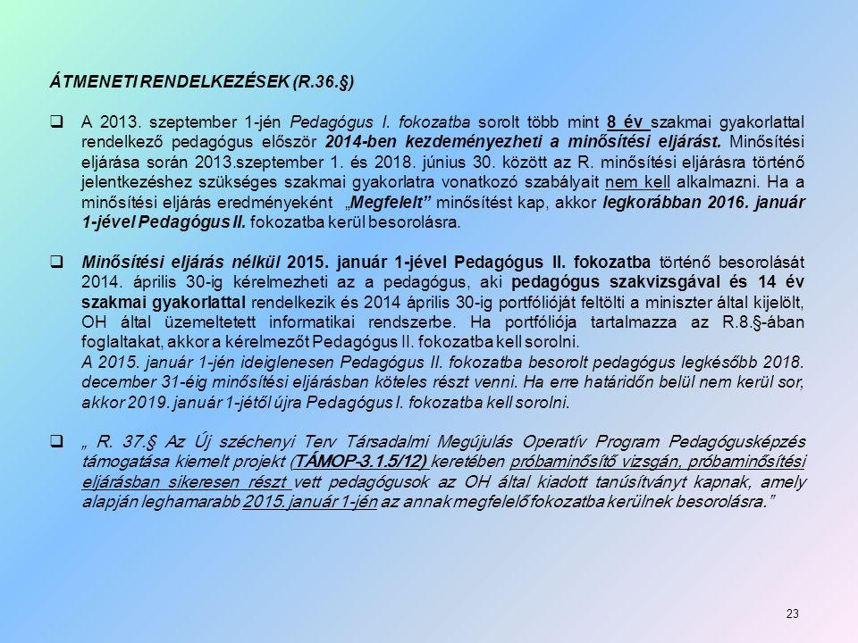 ÁTMENETI RENDELKEZÉSEK (R.36.§)  A 2013.szeptember 1-jén Pedagógus I.
