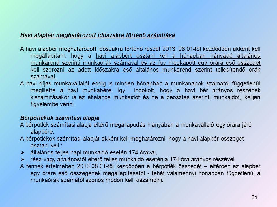 Havi alapbér meghatározott időszakra történő számítása A havi alapbér meghatározott időszakra történő részét 2013.
