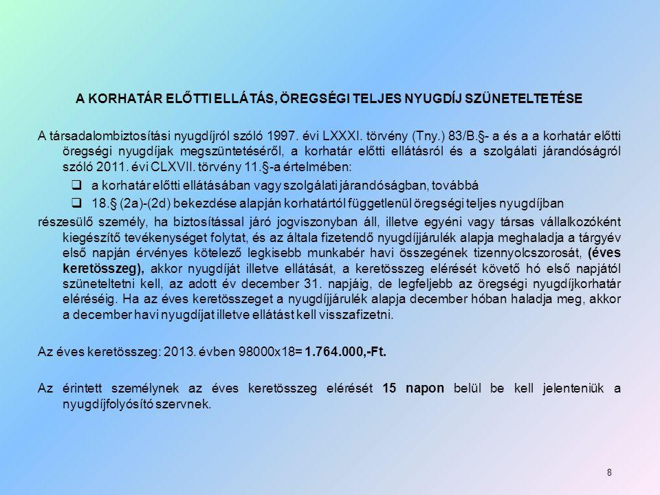 A KORHATÁR ELŐTTI ELLÁTÁS, ÖREGSÉGI TELJES NYUGDÍJ SZÜNETELTETÉSE A társadalombiztosítási nyugdíjról szóló 1997.