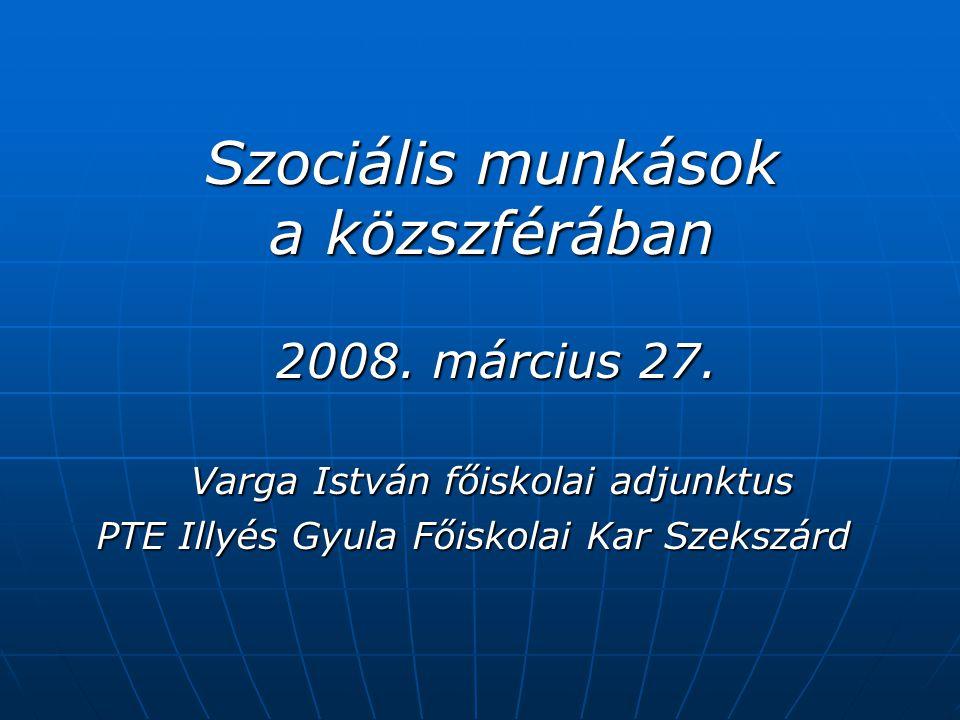 Szociális munkások a közszférában 2008. március 27.