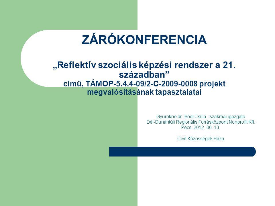 """ZÁRÓKONFERENCIA """"Reflektív szociális képzési rendszer a 21."""