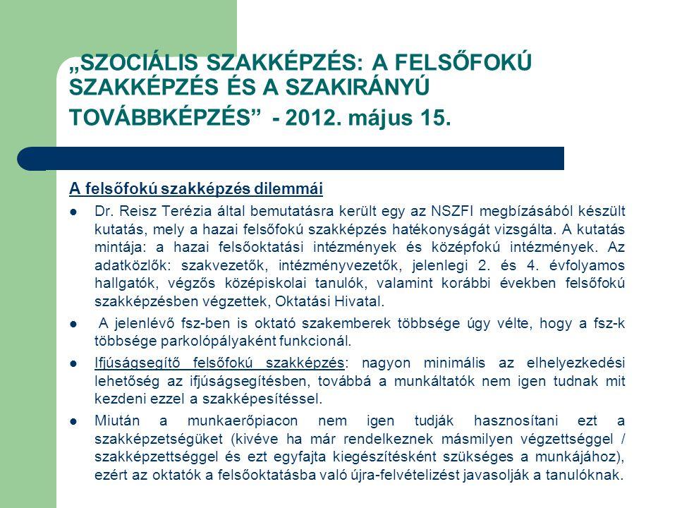 """""""SZOCIÁLIS SZAKKÉPZÉS: A FELSŐFOKÚ SZAKKÉPZÉS ÉS A SZAKIRÁNYÚ TOVÁBBKÉPZÉS - 2012."""
