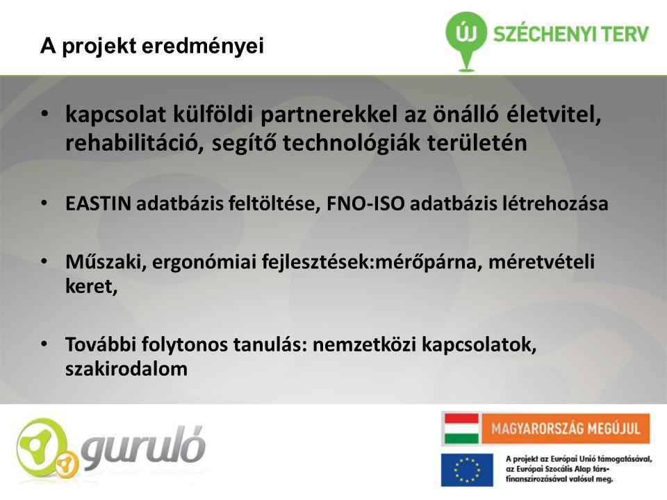 • kapcsolat külföldi partnerekkel az önálló életvitel, rehabilitáció, segítő technológiák területén • EASTIN adatbázis feltöltése, FNO-ISO adatbázis l