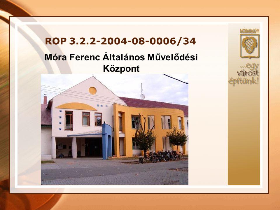 ROP 3.2.2-2004-08-0006/34 Esély Szociális Magánalapítvány