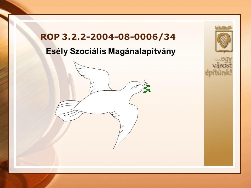 ROP 3.2.2-2004-08-0006/34 Móra-Vitál Közhasznú Társaság