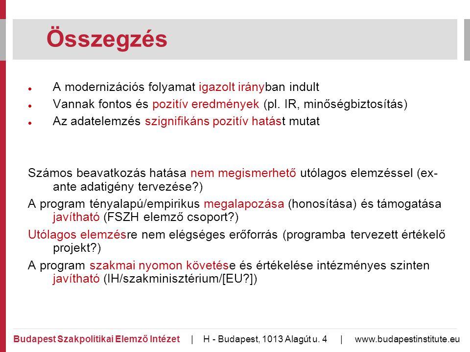  A modernizációs folyamat igazolt irányban indult  Vannak fontos és pozitív eredmények (pl.