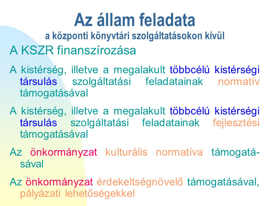 Jogszabályok 65/2004.(IV.15) Kormány rendelet a többcélú kistérségi társulások 2004.