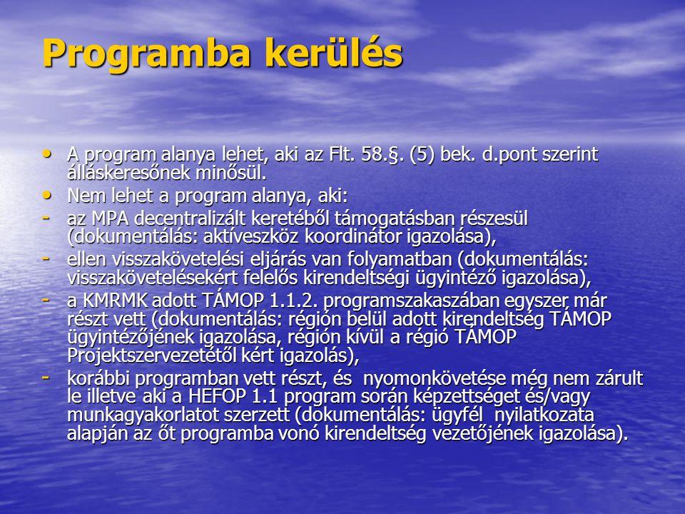 Programba kerülés • A program alanya lehet, aki az Flt.