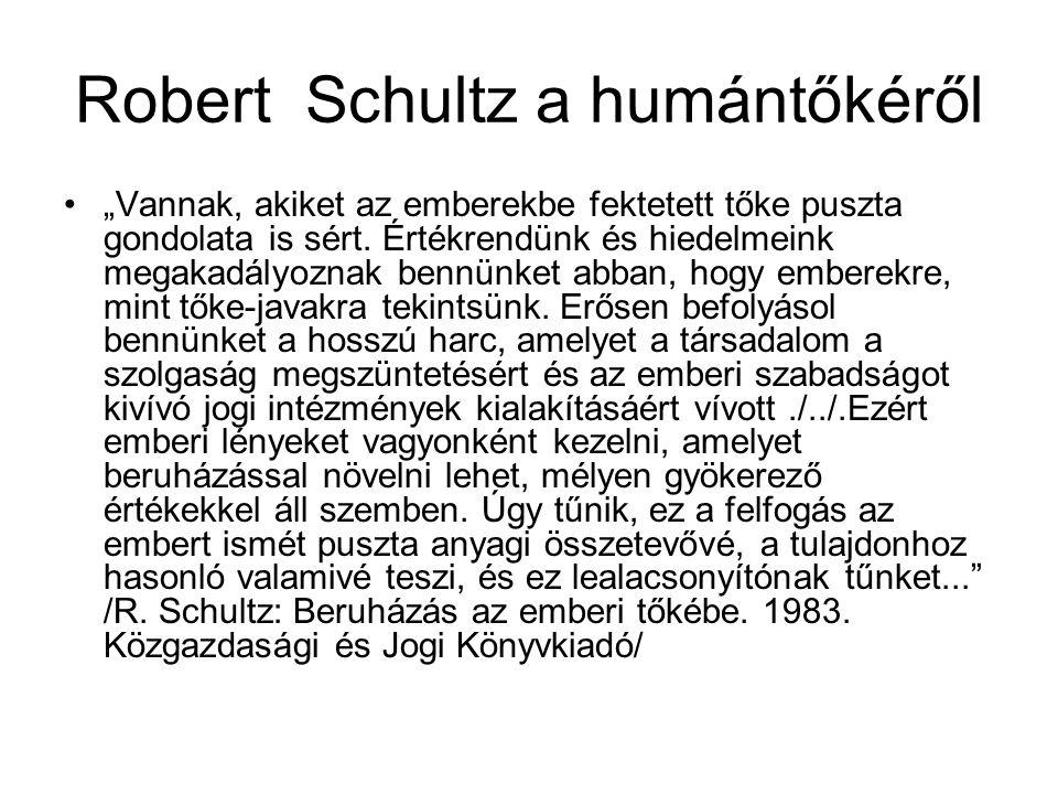 """Robert Schultz a humántőkéről •""""Vannak, akiket az emberekbe fektetett tőke puszta gondolata is sért. Értékrendünk és hiedelmeink megakadályoznak bennü"""