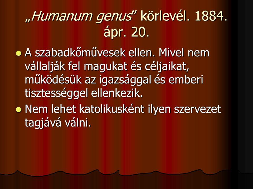 """""""Humanum genus körlevél. 1884. ápr. 20.  A szabadkőművesek ellen."""