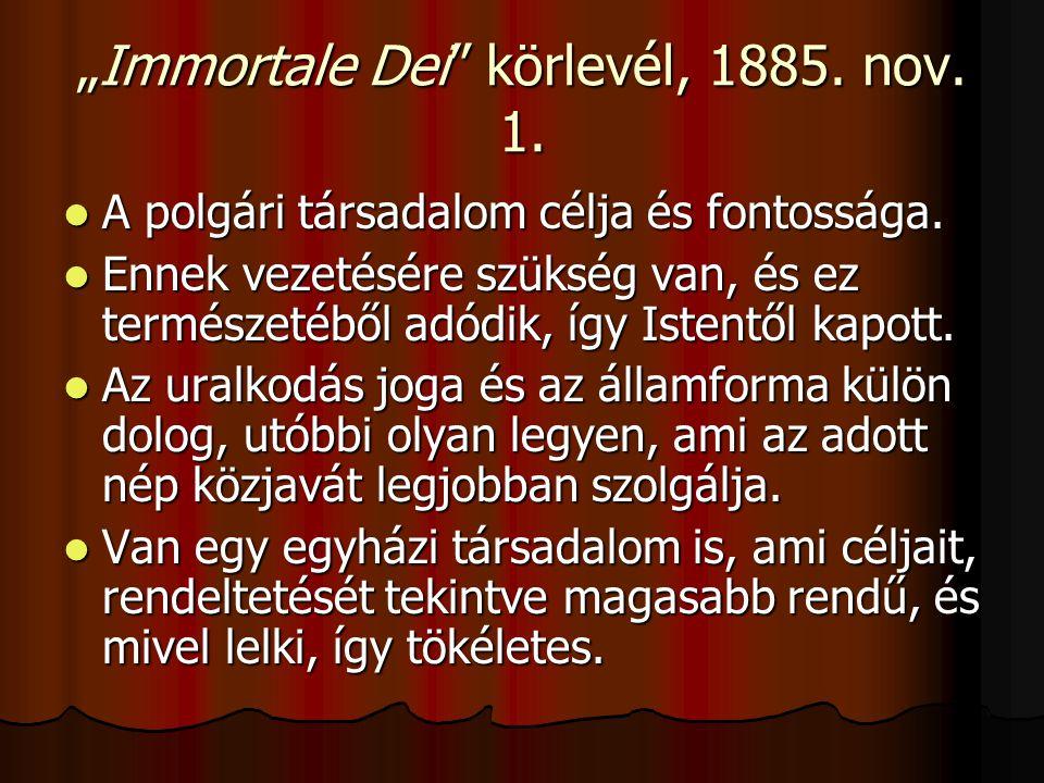 """""""Immortale Dei körlevél, 1885. nov. 1.  A polgári társadalom célja és fontossága."""
