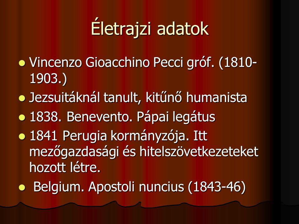 Életrajzi adatok  Vincenzo Gioacchino Pecci gróf.