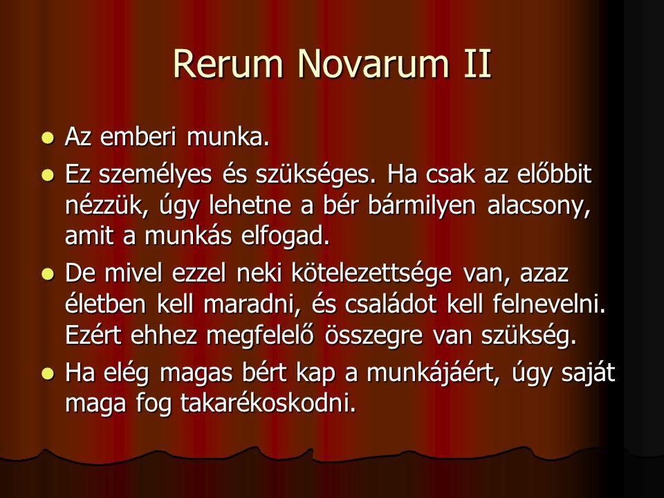 Rerum Novarum II  Az emberi munka.  Ez személyes és szükséges.