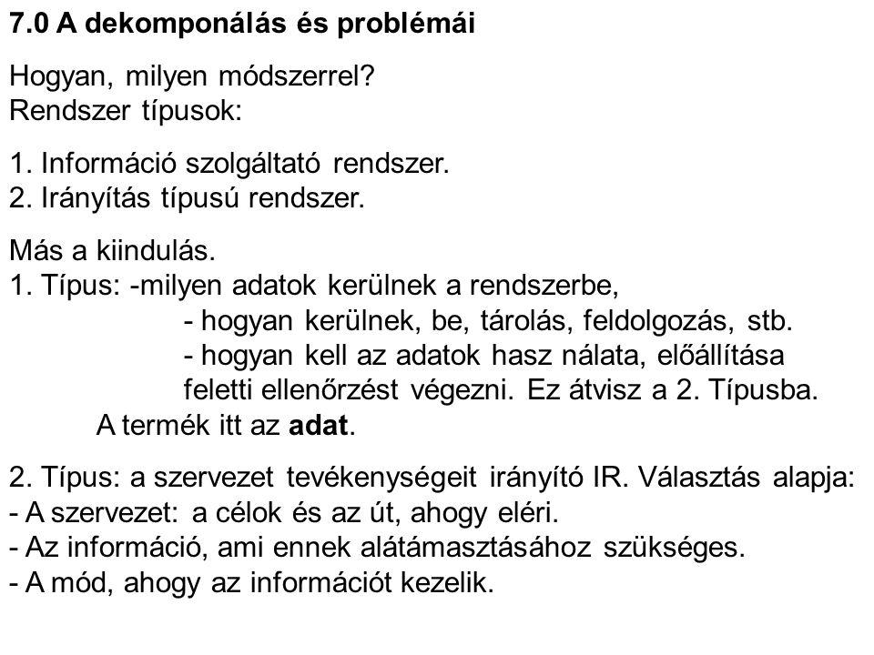 7.0 A dekomponálás és problémái Hogyan, milyen módszerrel.