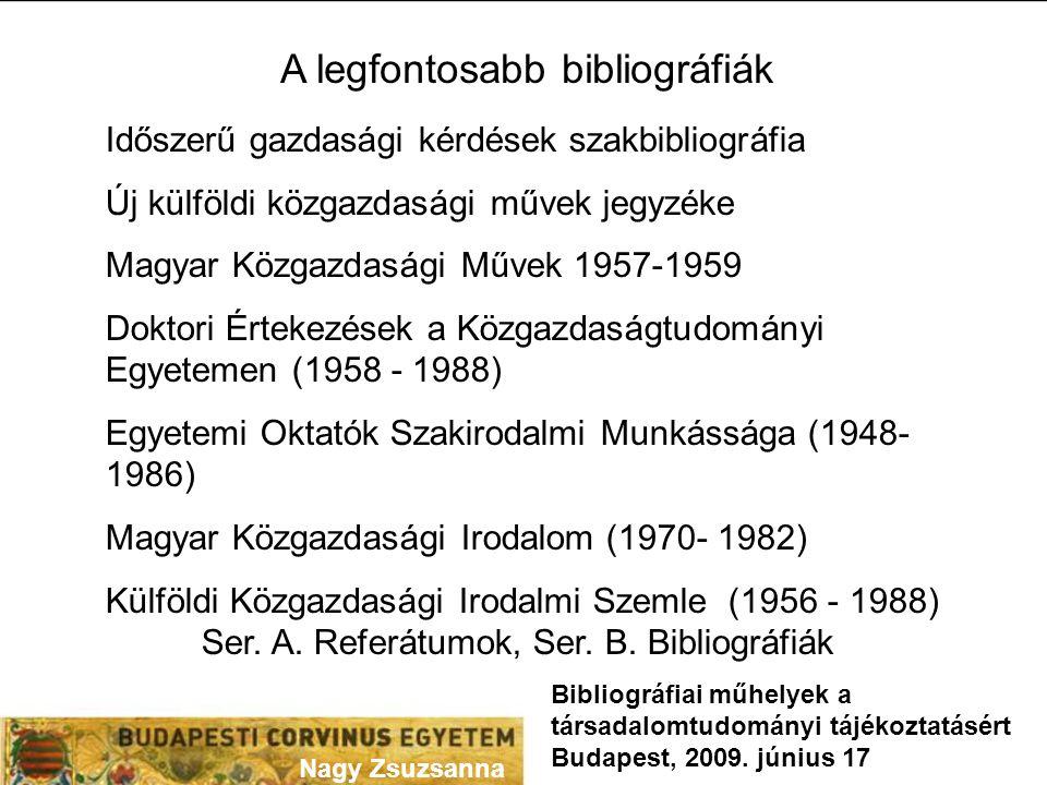 Nagy Zsuzsanna Bibliográfiai műhelyek a társadalomtudományi tájékoztatásért Budapest, 2009.