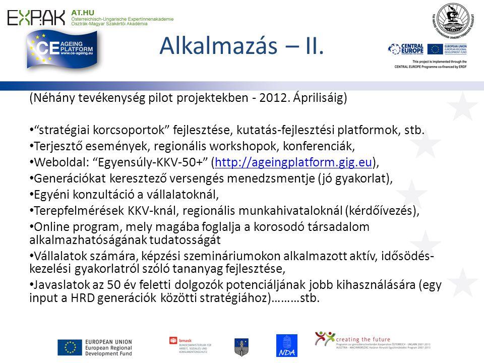 Alkalmazás – II. (Néhány tevékenység pilot projektekben - 2012.
