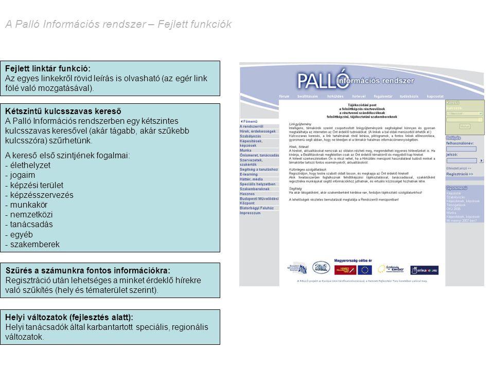 A Palló Információs rendszer – Fejlett funkciók Kétszintű kulcsszavas kereső A Palló Információs rendszerben egy kétszintes kulcsszavas keresővel (aká